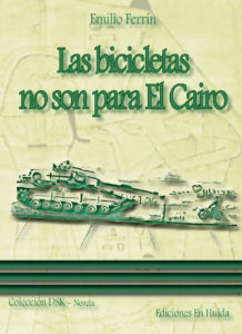 Las bicicletas no son para El Cairo - Emilio Ferrín