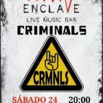 Criminals en Sala Enclave Montequinto