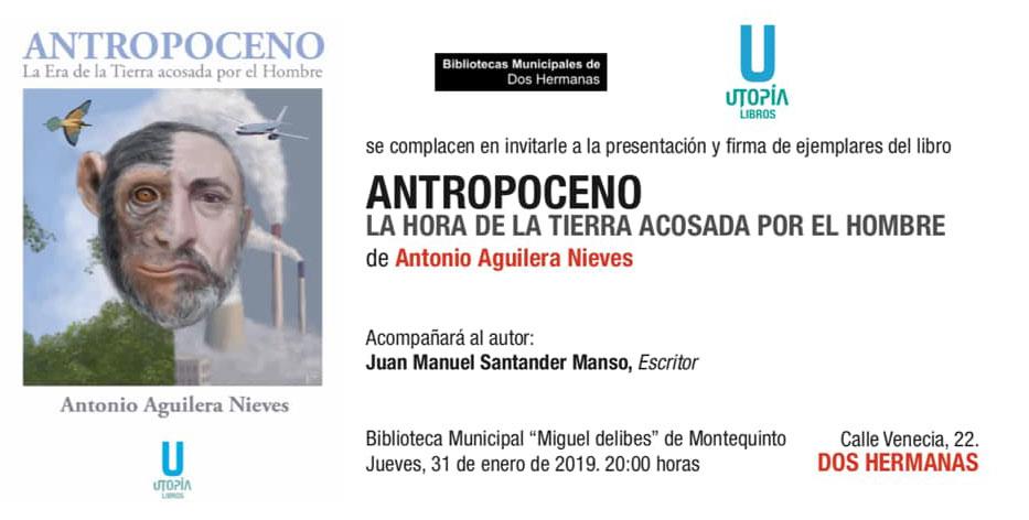 Antropoceno: La era de la Tierra acosada por el Hombre