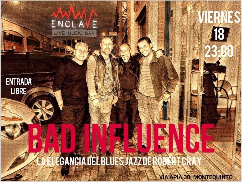 Bad Influence en Sala Enclave en Montequinto