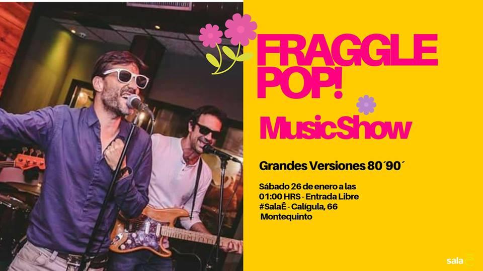 Fraggle Pop en Sala E