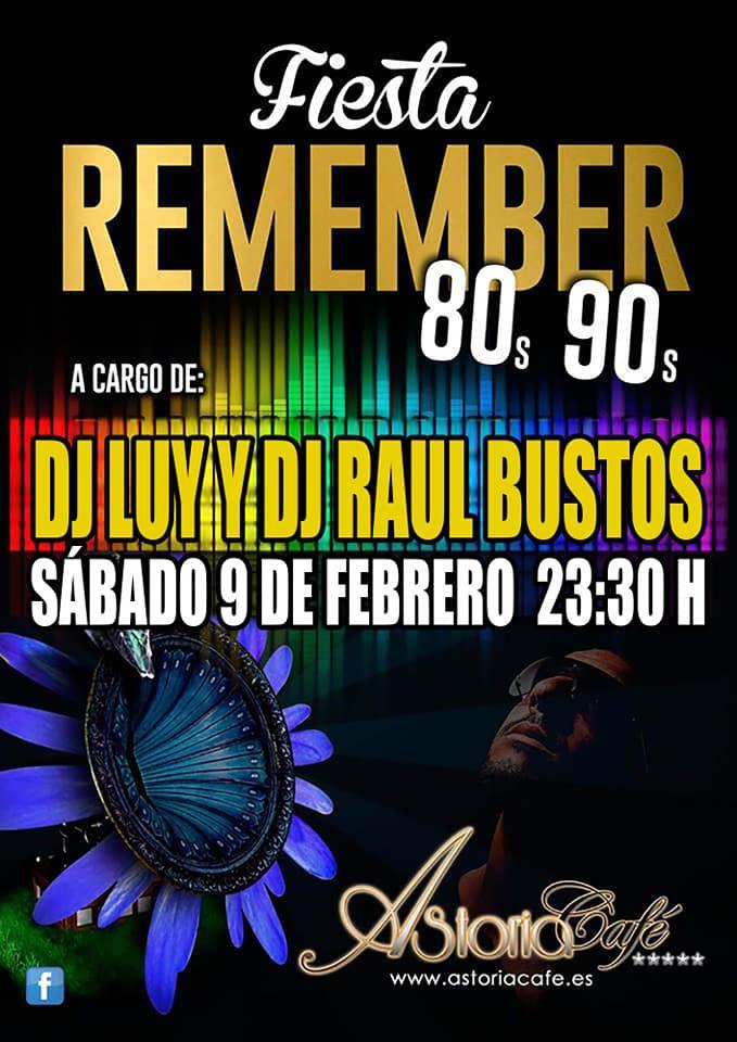 Fiesta Remember en Astoria Café con Dj Luy y Dj Raúl Bustoss